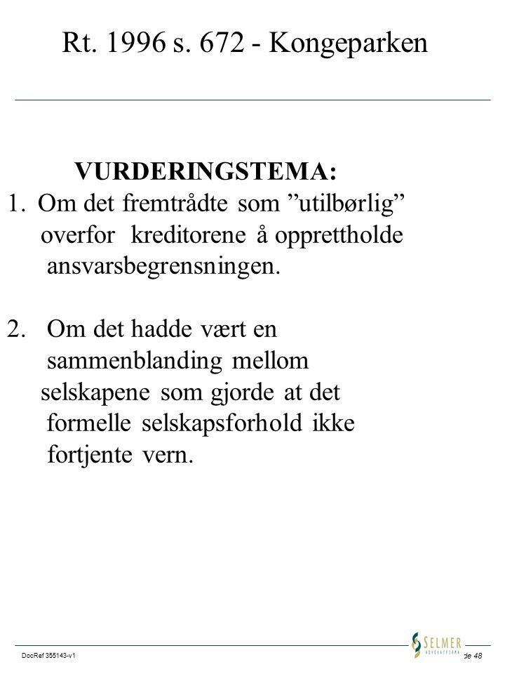 """Side 48 DocRef 355143-v1 Rt. 1996 s. 672 - Kongeparken VURDERINGSTEMA: 1. Om det fremtrådte som """"utilbørlig"""" overfor kreditorene å opprettholde ansvar"""