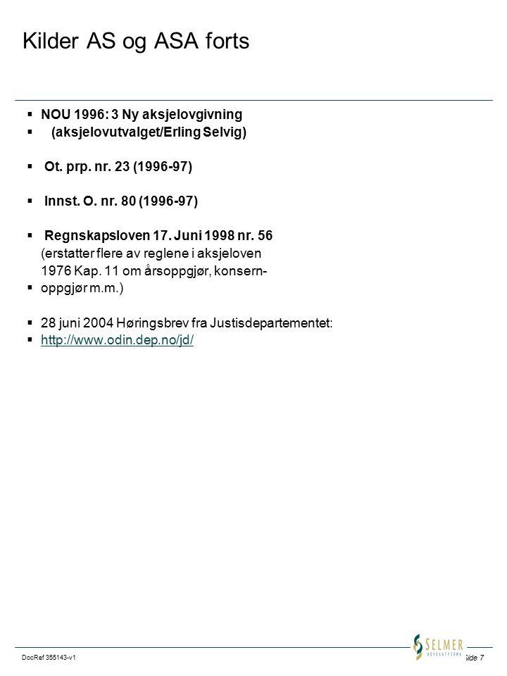 Side 7 DocRef 355143-v1 Kilder AS og ASA forts  NOU 1996: 3 Ny aksjelovgivning  (aksjelovutvalget/Erling Selvig)  Ot. prp. nr. 23 (1996-97)  Innst