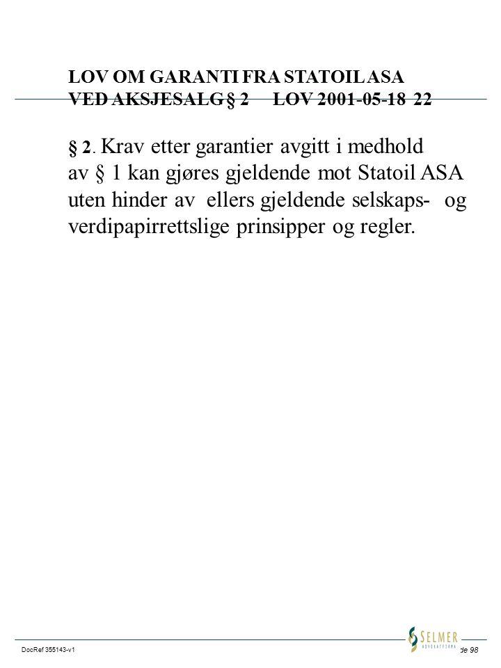 Side 98 DocRef 355143-v1 LOV OM GARANTI FRA STATOIL ASA VED AKSJESALG § 2 LOV 2001-05-18 22 § 2.