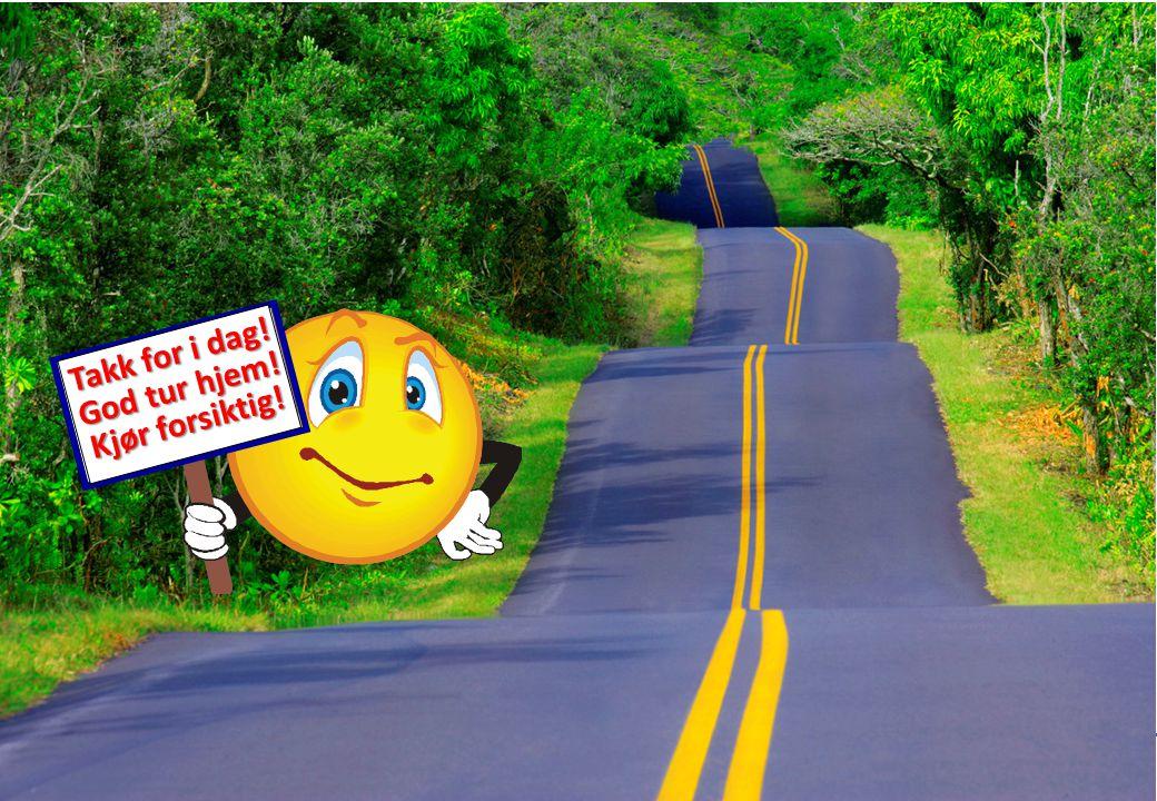 Årsmøte/Generalforsamling 08.05.14 Takk for i dag! God tur hjem! Kjør forsiktig!