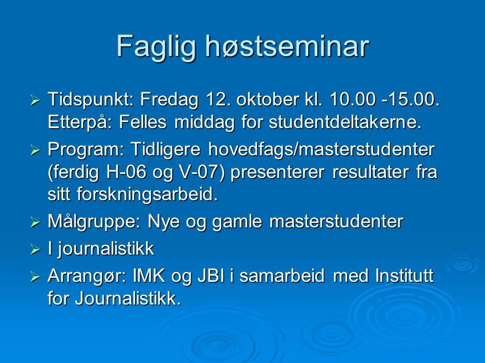 Faglig høstseminar  Tidspunkt: Fredag 12. oktober kl.