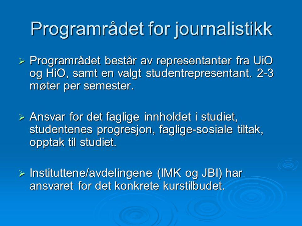 Programrådet for journalistikk  Programrådet består av representanter fra UiO og HiO, samt en valgt studentrepresentant.
