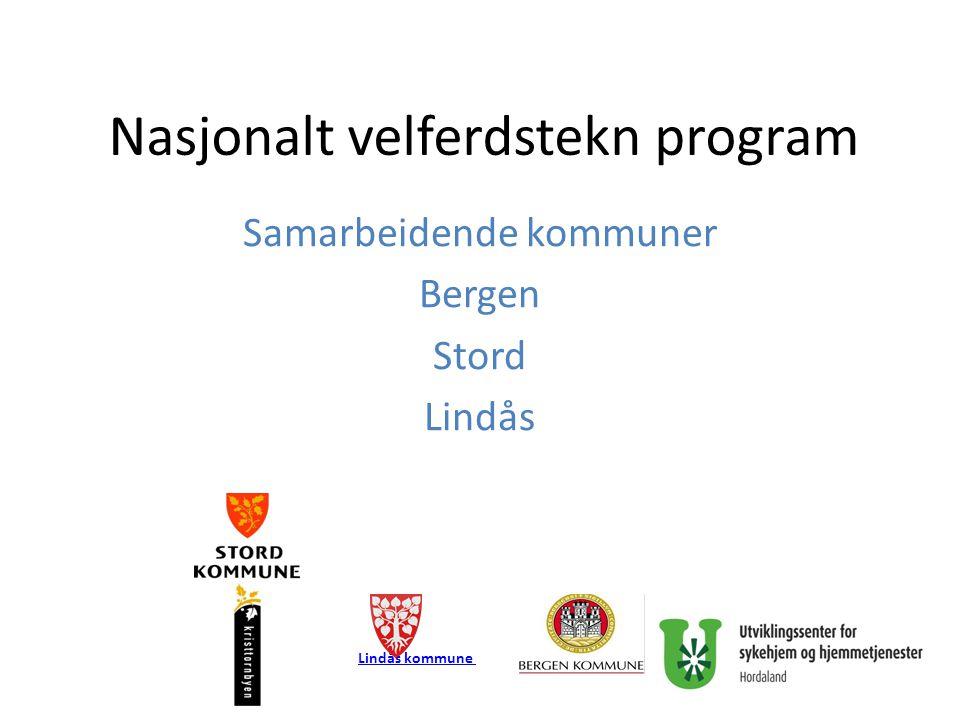 Nasjonalt velferdstekn program Samarbeidende kommuner Bergen Stord Lindås Lindås kommune