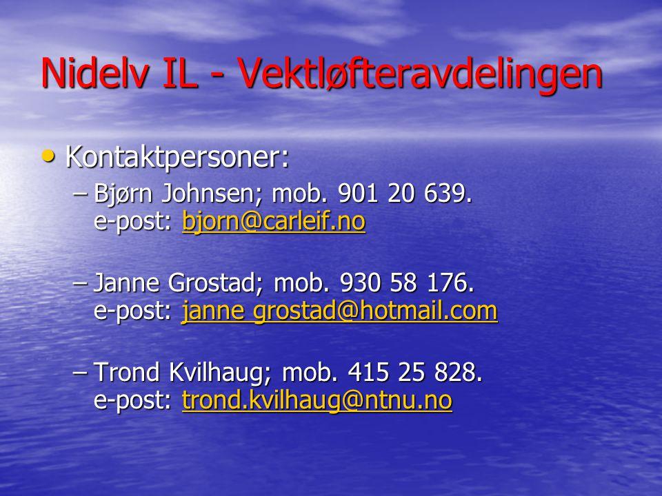 Nidelv IL - Vektløfteravdelingen Kontaktpersoner: Kontaktpersoner: –Bjørn Johnsen; mob.