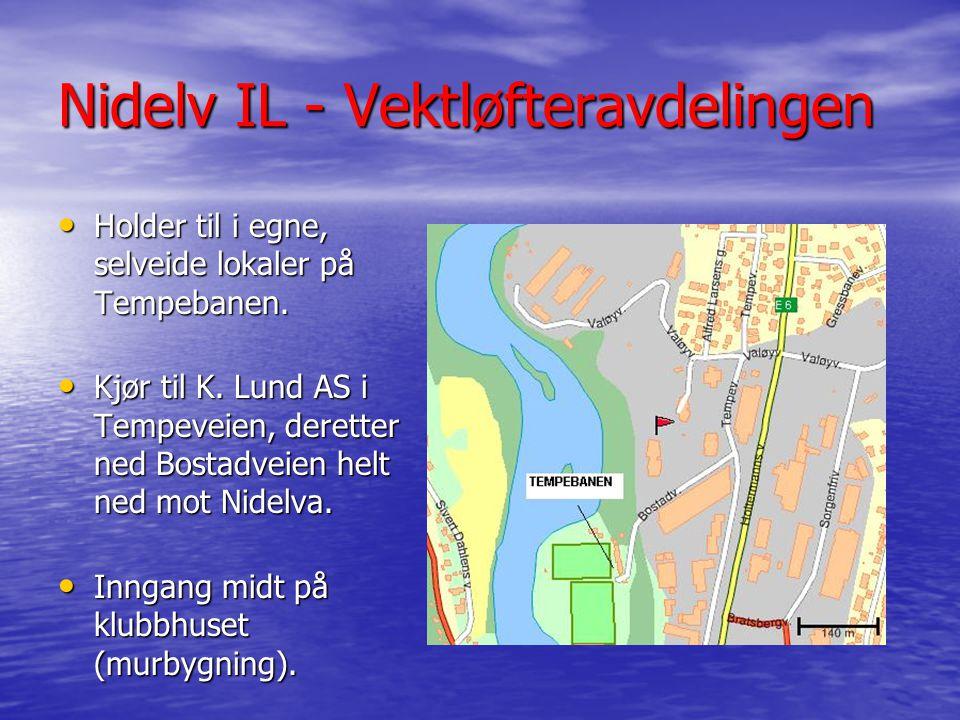 Nidelv IL - Vektløfteravdelingen Holder til i egne, selveide lokaler på Tempebanen.