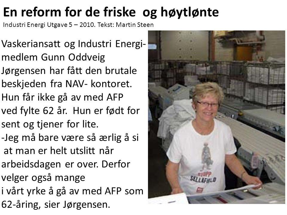 En reform for de friske og høytlønte Industri Energi Utgave 5 – 2010.