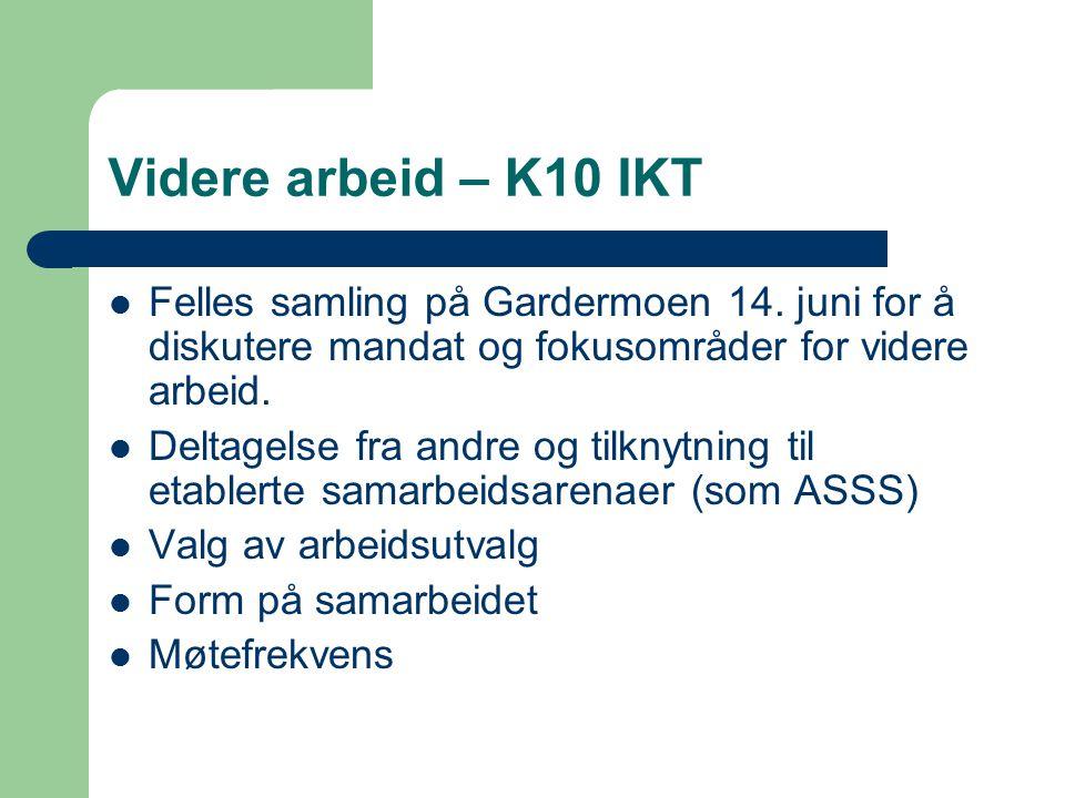 Videre arbeid – K10 IKT Felles samling på Gardermoen 14. juni for å diskutere mandat og fokusområder for videre arbeid. Deltagelse fra andre og tilkny