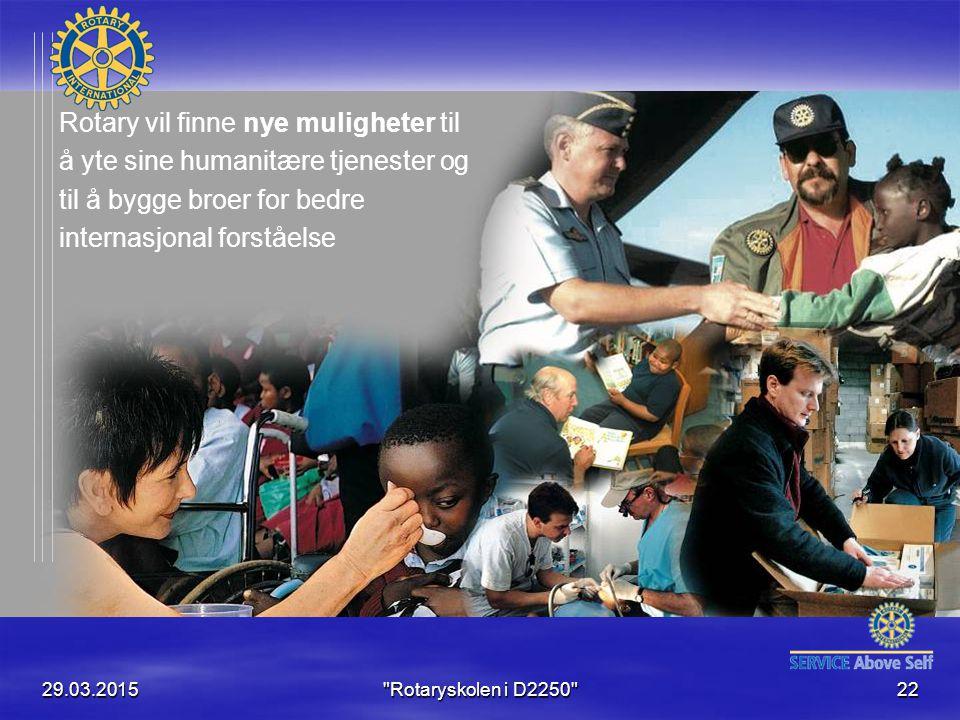 29.03.2015 Rotaryskolen i D2250 22 Rotary vil finne nye muligheter til å yte sine humanitære tjenester og til å bygge broer for bedre internasjonal forståelse