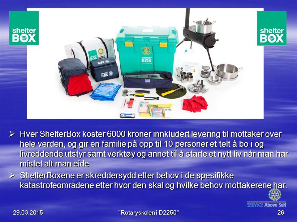  Hver ShelterBox koster 6000 kroner innkludert levering til mottaker over hele verden, og gir en familie på opp til 10 personer et telt å bo i og livreddende utstyr samt verktøy og annet til å starte et nytt liv når man har mistet alt man eide.