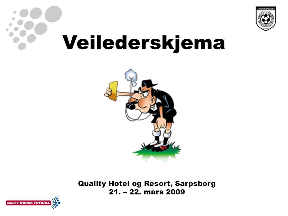 Veilederskjema Quality Hotel og Resort, Sarpsborg 21. – 22. mars 2009