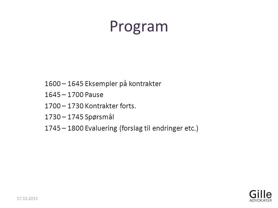 Program 17.10.2013 1600 – 1645 Eksempler på kontrakter 1645 – 1700 Pause 1700 – 1730 Kontrakter forts.