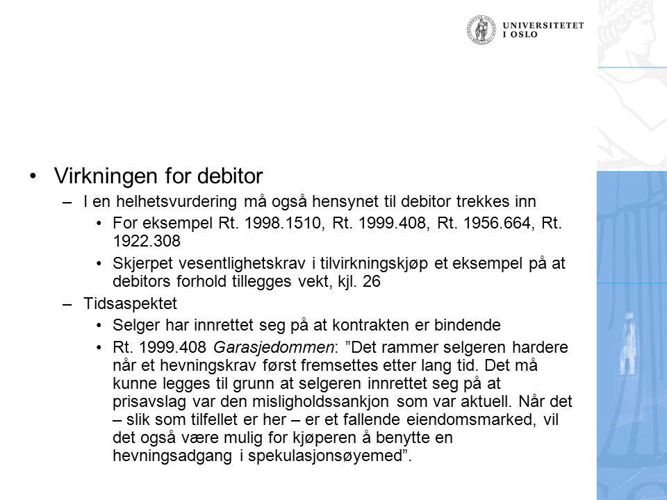 Virkningen for debitor –I en helhetsvurdering må også hensynet til debitor trekkes inn For eksempel Rt.