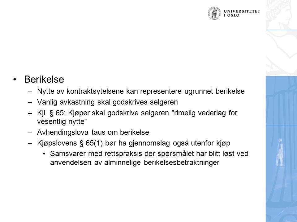 Berikelse –Nytte av kontraktsytelsene kan representere ugrunnet berikelse –Vanlig avkastning skal godskrives selgeren –Kjl.