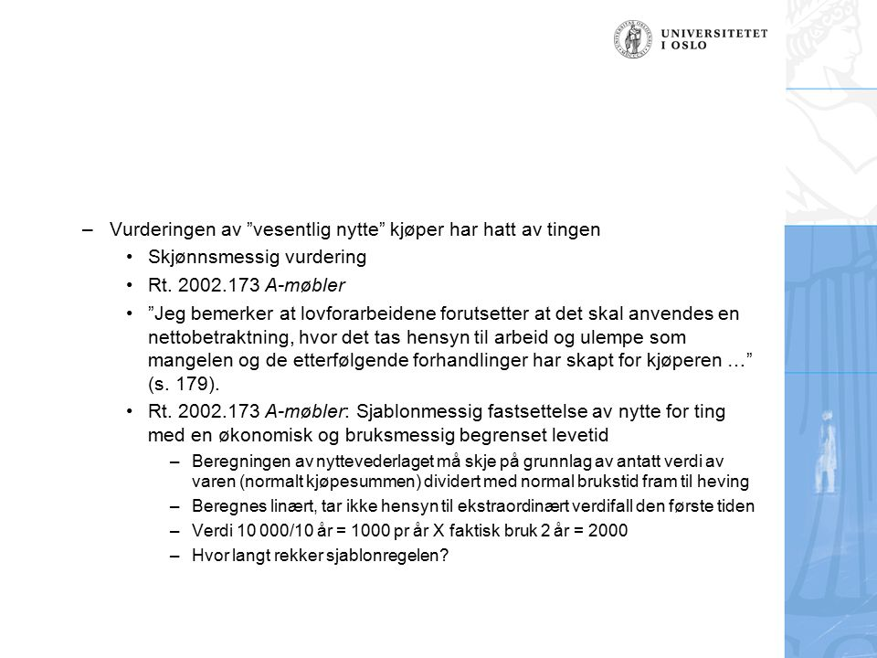 –Vurderingen av vesentlig nytte kjøper har hatt av tingen Skjønnsmessig vurdering Rt.