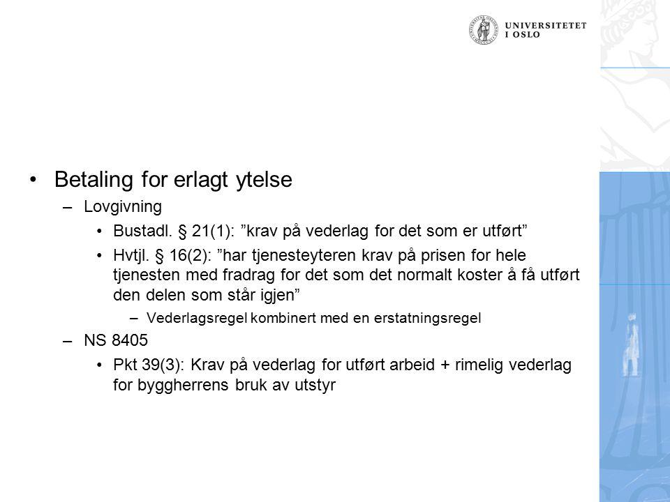 Betaling for erlagt ytelse –Lovgivning Bustadl.