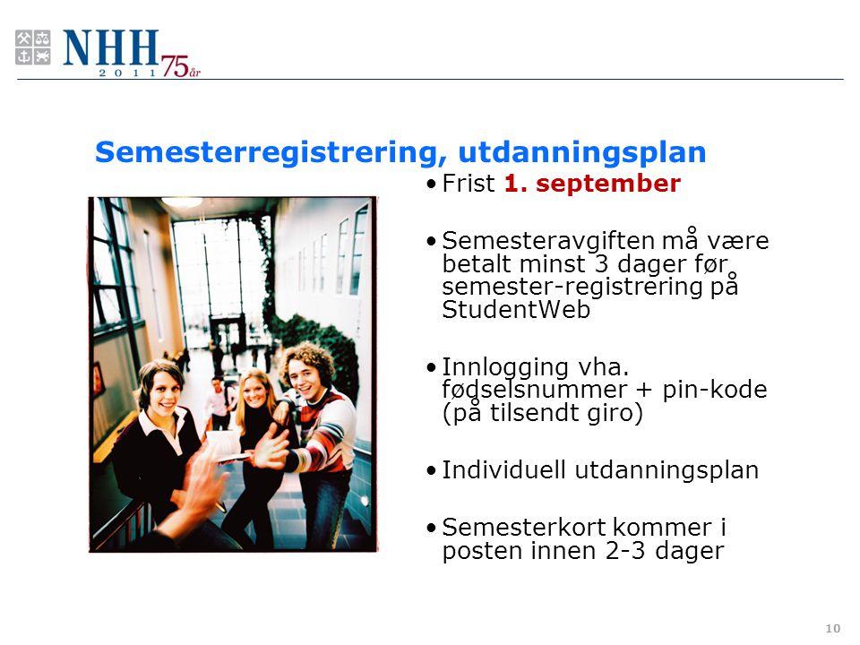 Semesterregistrering, utdanningsplan Frist 1. september Semesteravgiften må være betalt minst 3 dager før semester-registrering på StudentWeb Innloggi