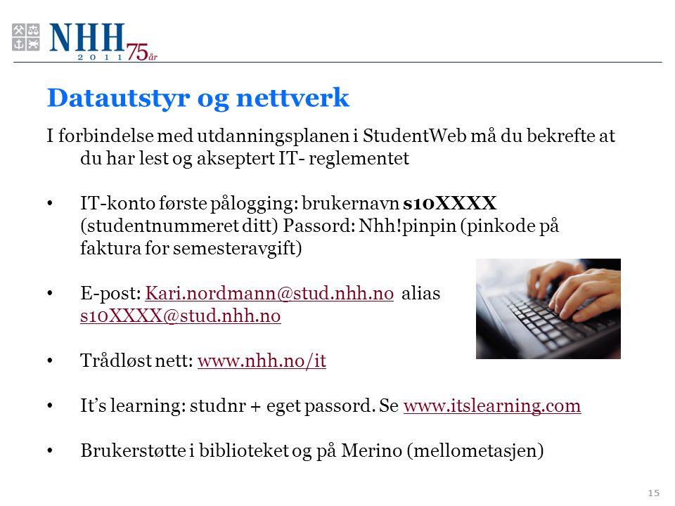 Datautstyr og nettverk I forbindelse med utdanningsplanen i StudentWeb må du bekrefte at du har lest og akseptert IT- reglementet IT-konto første pålo
