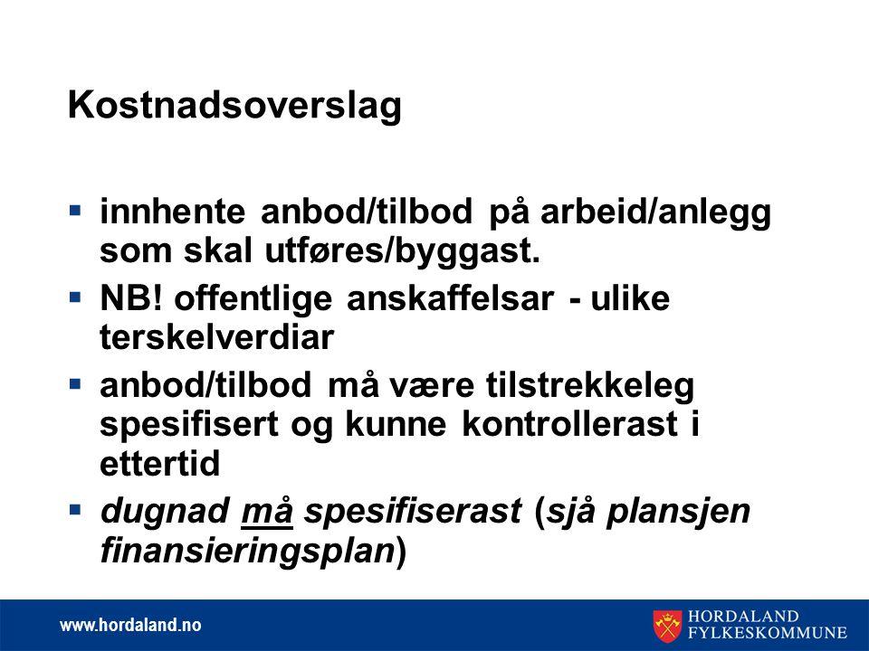 www.hordaland.no Kostnadsoverslag  innhente anbod/tilbod på arbeid/anlegg som skal utføres/byggast.