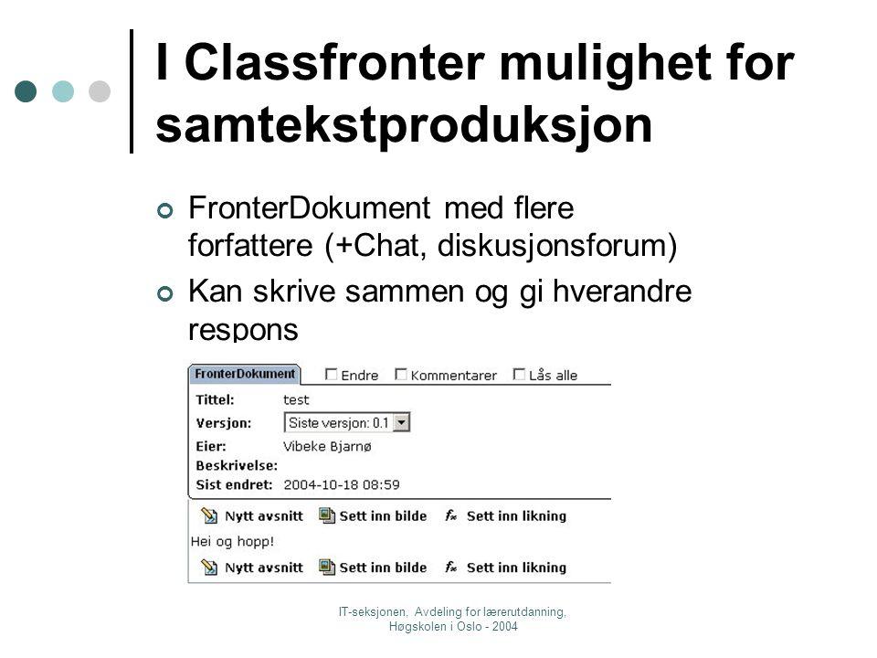IT-seksjonen, Avdeling for lærerutdanning, Høgskolen i Oslo - 2004 Spor endringer i Word Tilrettelagt for elektronisk korrekturlesning Lage og vise sporede endringer og merknader Verktøy, spor endringer Sammenligne dokumenter