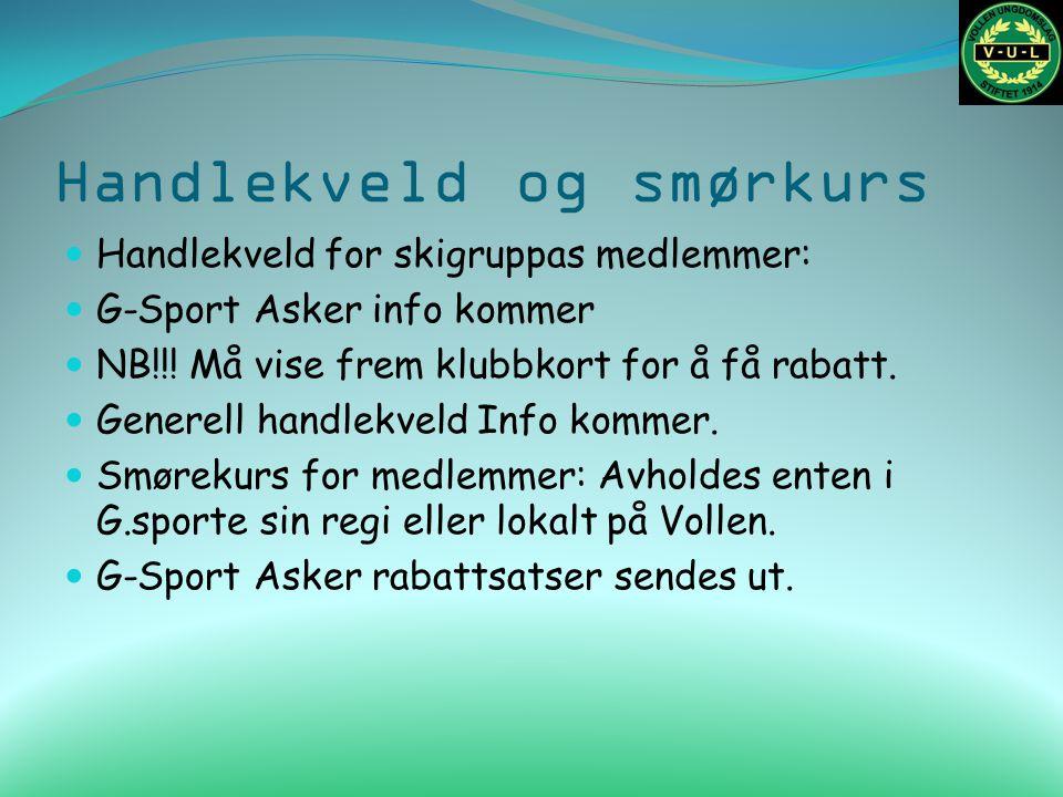 Handlekveld og smørkurs Handlekveld for skigruppas medlemmer: G-Sport Asker info kommer NB!!! Må vise frem klubbkort for å få rabatt. Generell handlek