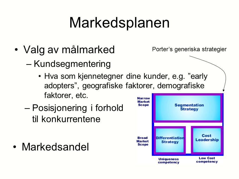 Markedsplanen Valg av målmarked –Kundsegmentering Hva som kjennetegner dine kunder, e.g.