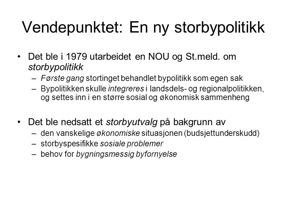 Vendepunktet: En ny storbypolitikk Det ble i 1979 utarbeidet en NOU og St.meld.