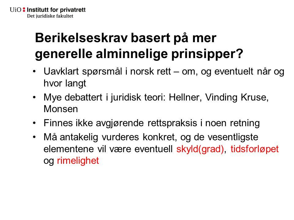Berikelseskrav basert på mer generelle alminnelige prinsipper? Uavklart spørsmål i norsk rett – om, og eventuelt når og hvor langt Mye debattert i jur
