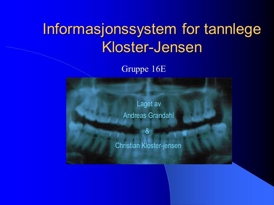 Informasjonssystem for tannlege Kloster-Jensen Gruppe 16E