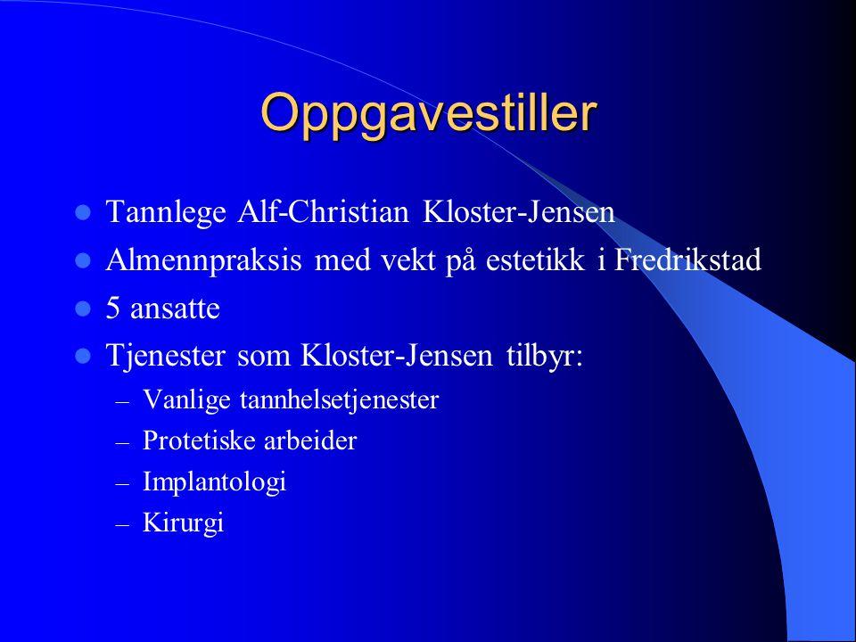 Oppgavestiller Tannlege Alf-Christian Kloster-Jensen Almennpraksis med vekt på estetikk i Fredrikstad 5 ansatte Tjenester som Kloster-Jensen tilbyr: –