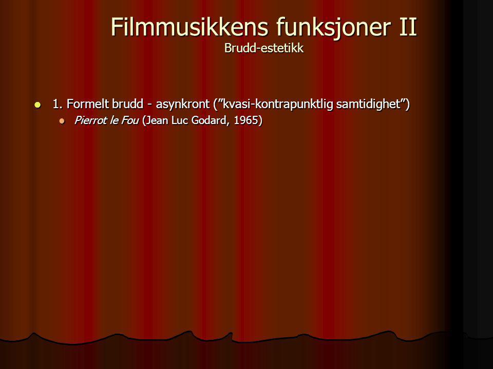 """1. Formelt brudd - asynkront (""""kvasi-kontrapunktlig samtidighet"""") 1. Formelt brudd - asynkront (""""kvasi-kontrapunktlig samtidighet"""") Pierrot le Fou (Je"""
