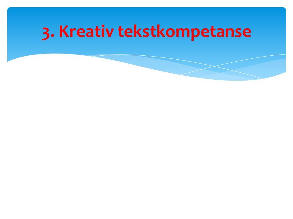 3. Kreativ tekstkompetanse