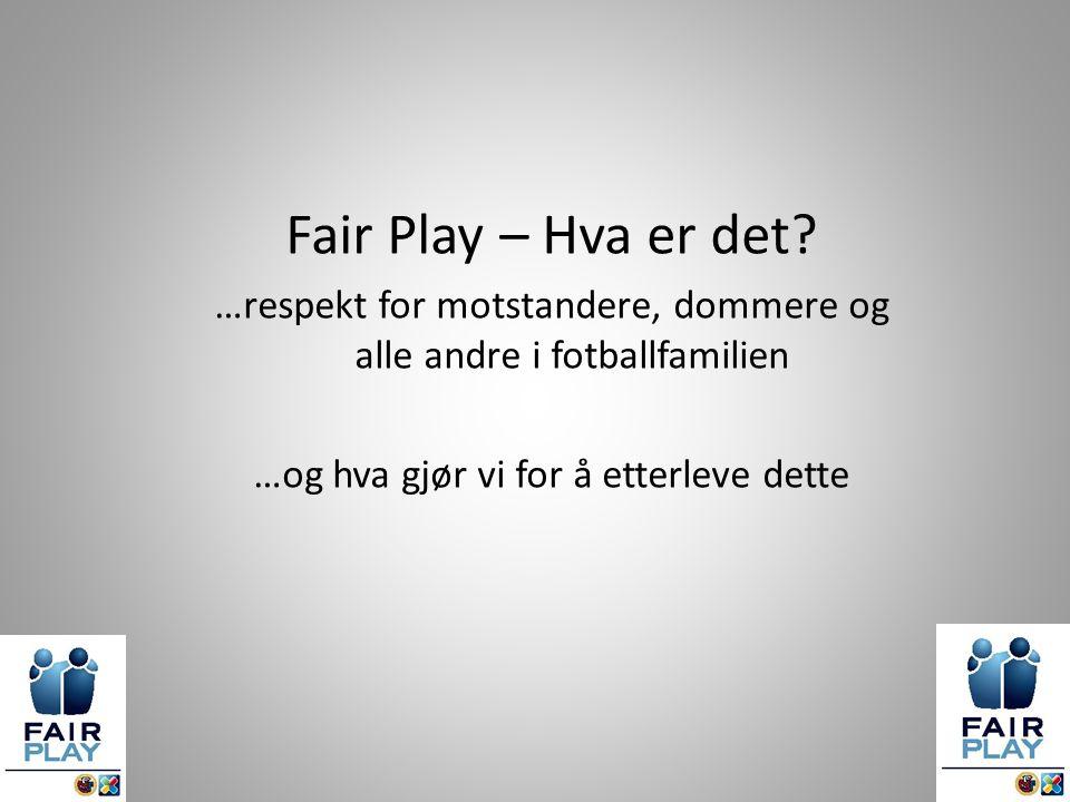 Fair Play – Hva er det.