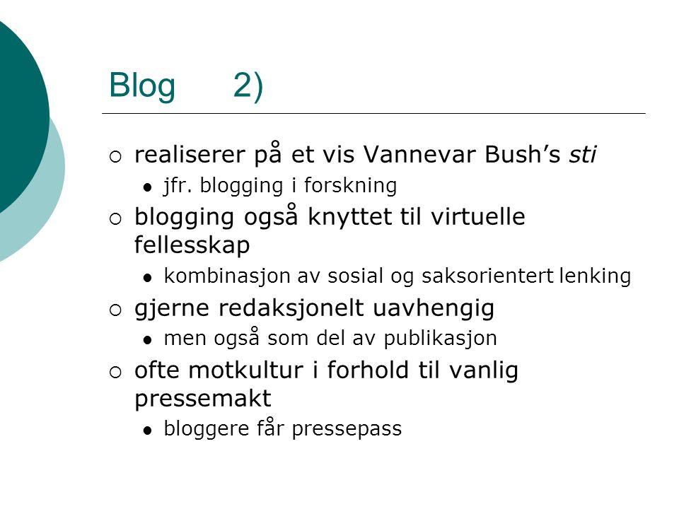 Blog 2)  realiserer på et vis Vannevar Bush's sti jfr.