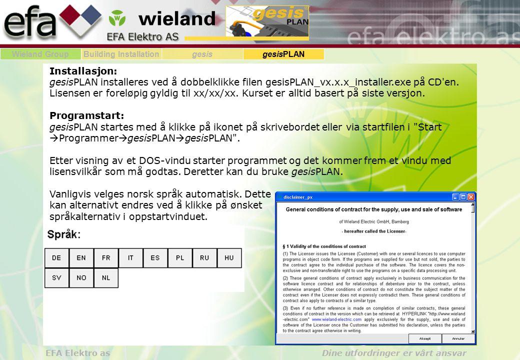 Wieland GroupBuilding Installationgesis gesisPLAN EFA Elektro as Dine utfordringer er vårt ansvar Installasjon: gesisPLAN installeres ved å dobbelklik