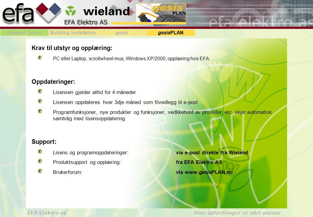 Wieland GroupBuilding Installationgesis gesisPLAN EFA Elektro as Dine utfordringer er vårt ansvar I denne kursdelen har vi sett på hvordan du installerer programmet på din egen maskin, hvordan du aktiviserer oppdateringer av programmet og fornyer lisensen.