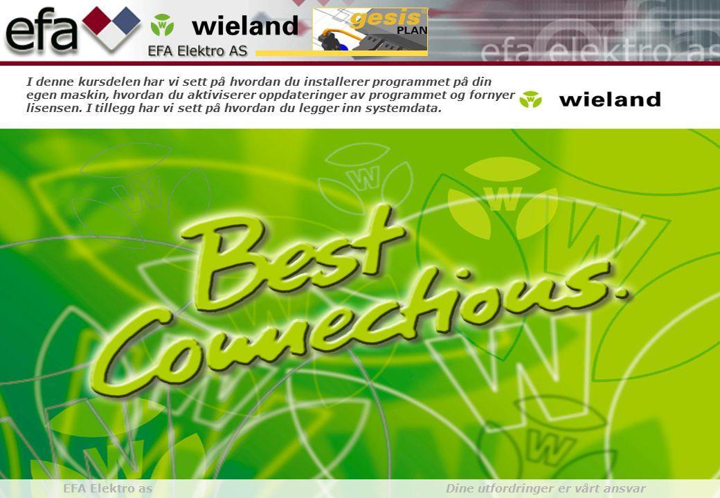 Wieland GroupBuilding Installationgesis gesisPLAN EFA Elektro as Dine utfordringer er vårt ansvar I denne kursdelen har vi sett på hvordan du installe