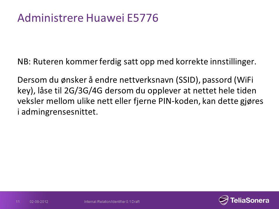Administrere Huawei E5776 NB: Ruteren kommer ferdig satt opp med korrekte innstillinger. Dersom du ønsker å endre nettverksnavn (SSID), passord (WiFi