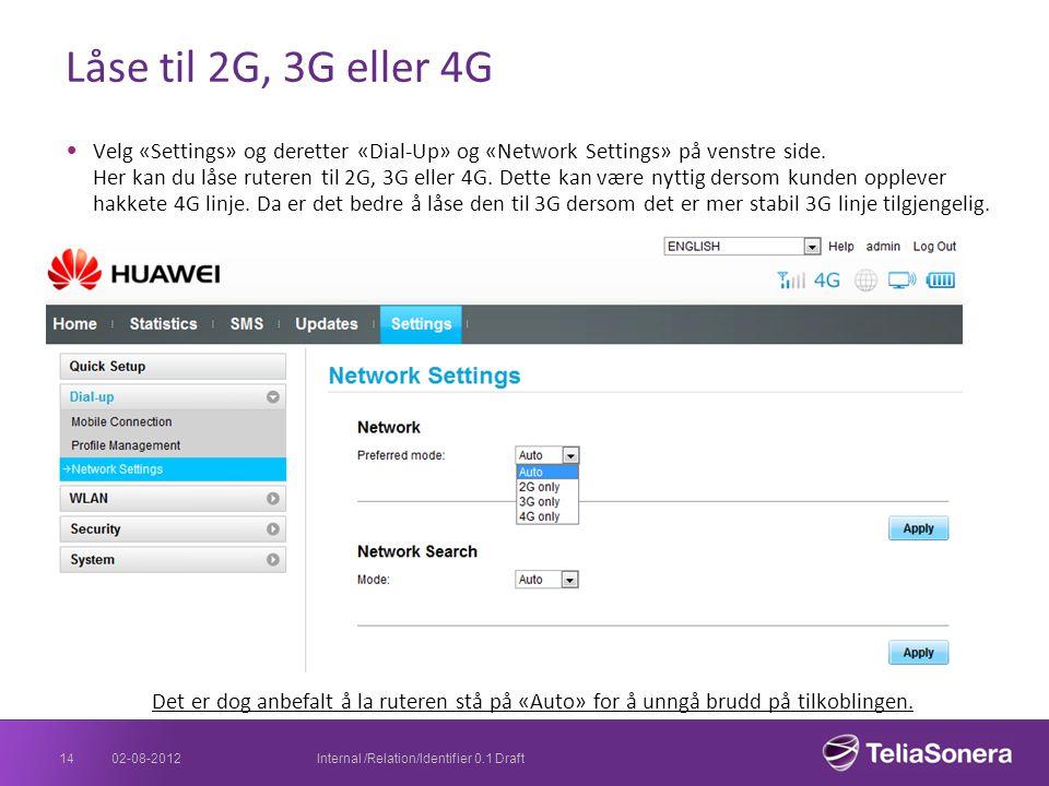 Låse til 2G, 3G eller 4G Velg «Settings» og deretter «Dial-Up» og «Network Settings» på venstre side. Her kan du låse ruteren til 2G, 3G eller 4G. Det