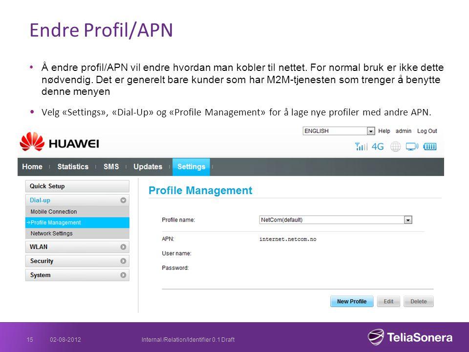 Endre Profil/APN Å endre profil/APN vil endre hvordan man kobler til nettet. For normal bruk er ikke dette nødvendig. Det er generelt bare kunder som