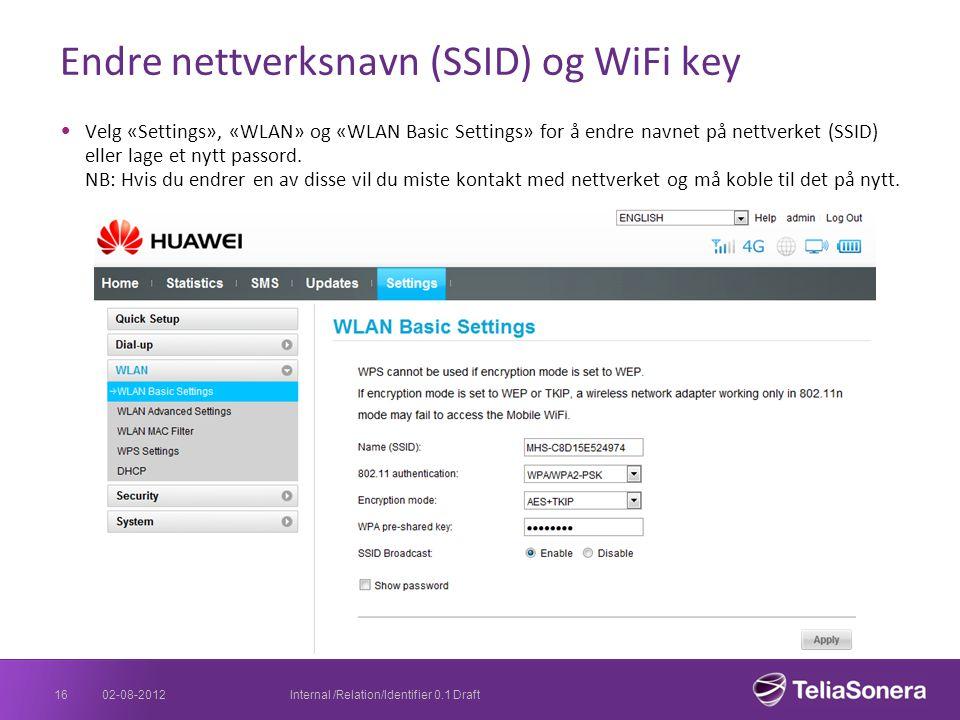 Endre nettverksnavn (SSID) og WiFi key Velg «Settings», «WLAN» og «WLAN Basic Settings» for å endre navnet på nettverket (SSID) eller lage et nytt pas