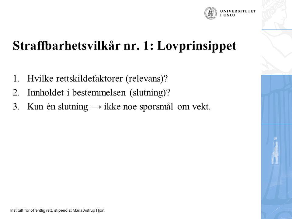 Institutt for offentlig rett, stipendiat Maria Astrup Hjort Straffbarhetsvilkår nr.