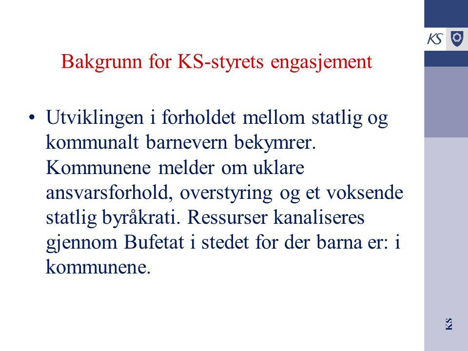 KS Bakgrunn for KS-styrets engasjement Utviklingen i forholdet mellom statlig og kommunalt barnevern bekymrer. Kommunene melder om uklare ansvarsforho