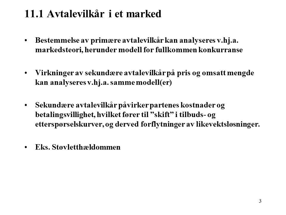 3 11.1 Avtalevilkår i et marked Bestemmelse av primære avtalevilkår kan analyseres v.hj.a.