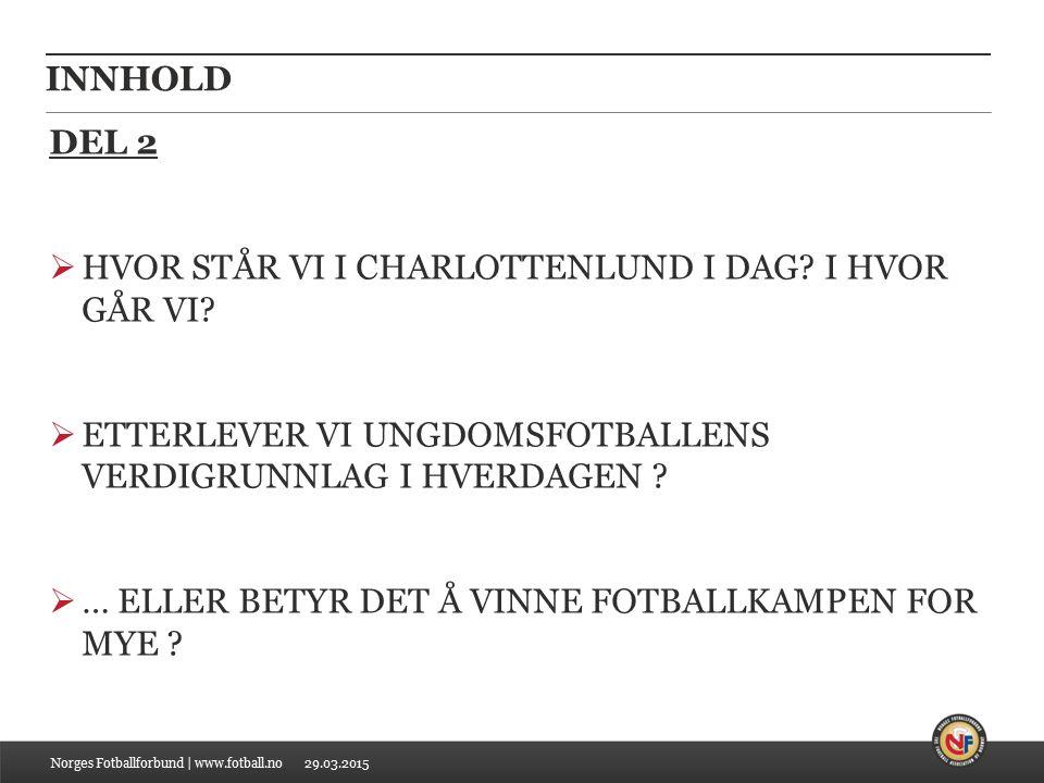 29.03.2015 INNHOLD DEL 3  PRAKSIS MED CSK G14 Norges Fotballforbund | www.fotball.no