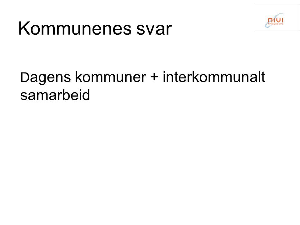 Kommunenes svar D agens kommuner + interkommunalt samarbeid