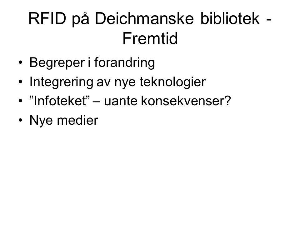 """RFID på Deichmanske bibliotek - Fremtid Begreper i forandring Integrering av nye teknologier """"Infoteket"""" – uante konsekvenser? Nye medier"""