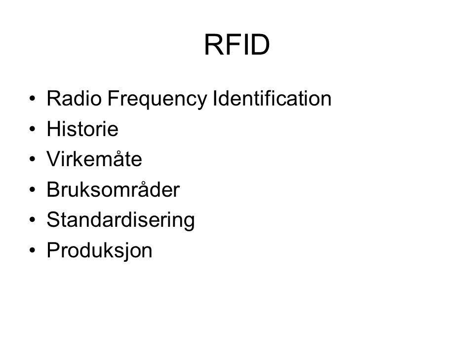RFID Radio Frequency Identification Historie Virkemåte Bruksområder Standardisering Produksjon