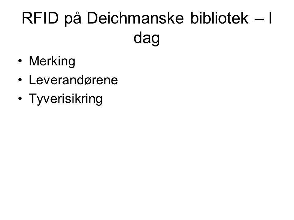 RFID på Deichmanske bibliotek – I dag Merking Leverandørene Tyverisikring