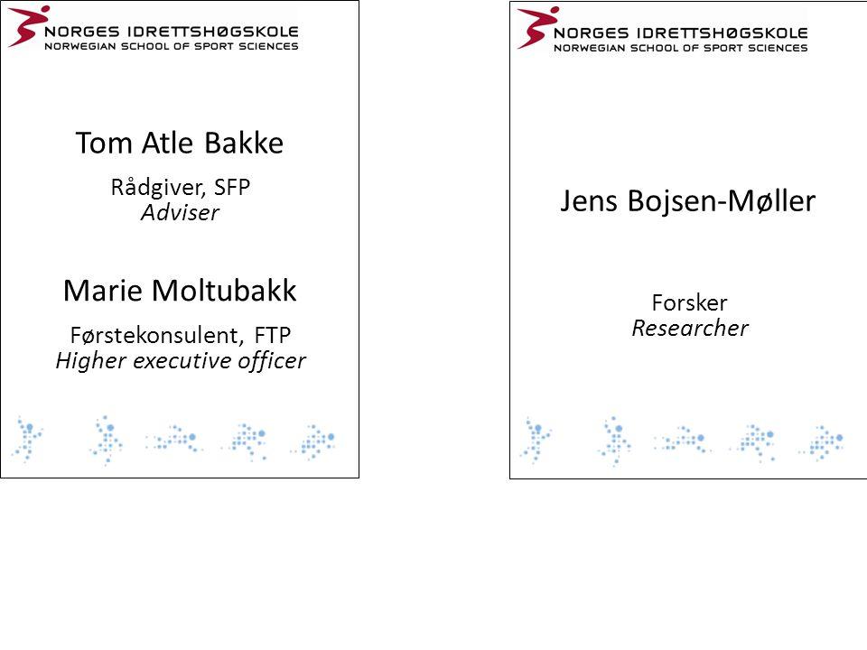 Tom Atle Bakke Rådgiver, SFP Adviser Jens Bojsen-Møller Forsker Researcher Marie Moltubakk Førstekonsulent, FTP Higher executive officer