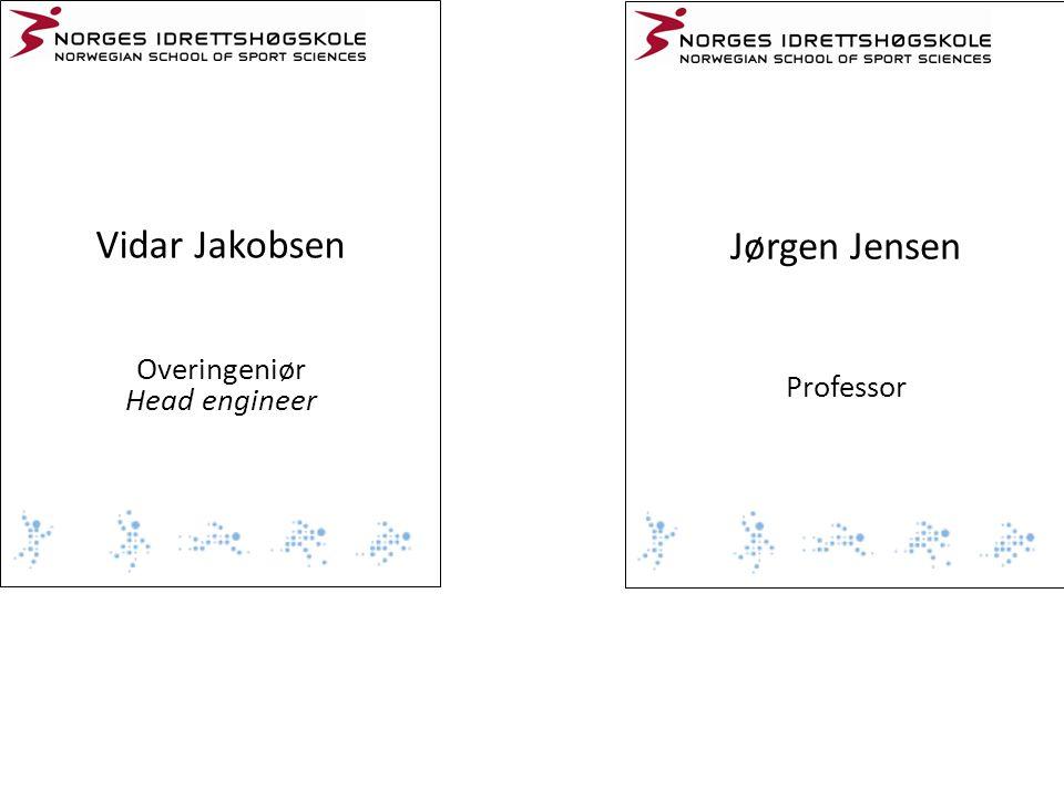 Vidar Jakobsen Overingeniør Head engineer Jørgen Jensen Professor